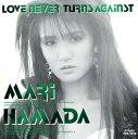 【中古】LOVE NEVER TURNS AGAINST/浜田麻里CDアルバム/邦楽
