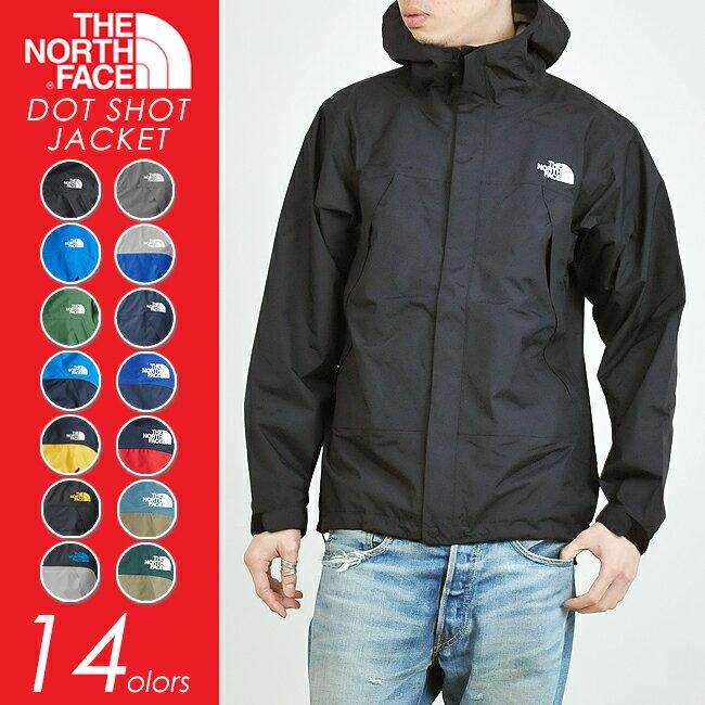【送料無料】THE NORTH FACE ノースフェイス ドットショットジャケット(10色) NP61530 メンズ/マウンテンパーカー/ナイロンパーカー【コンビニ受取対応商品】10P03Dec16