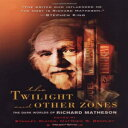 The Twilight and Other Zones: The Dark Worlds of Richard M