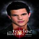 ショッピングアルバム The Taylor Lautner Album