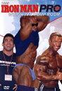 DVD119分 英語版(日本語訳はつきません)ボディビル大会DVDIRONMAN PRO BACK STAGEアイアンマン・プロ・バックステージ2006