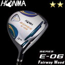 【ポイント5倍】予約 本間ゴルフ HONMA GOLF BERES E-06 フェアウェイウッド ARMRQ Xシリーズ 2Sグレード メンズ ゴルフクラブ 2018