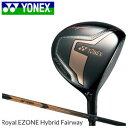 ショッピングヨネックス ヨネックスゴルフ YONEX GOLF メンズ ゴルフクラブ Royal EZONE Hybrid Fairway イーゾーンハイブリッドフェアウェイ フェアウェイウッド XELA for Royalシャフト