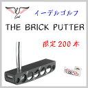 【200本限定モデル】EDEL GOLF THE BRICK PUTTER イーデル ゴルフ パター 限定 200本 ブリック デシャンボー モデル