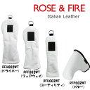 ROSE&FIRE ローズアンドファイア Italian Leather ヘッドカバー