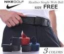 ナイキ ベルト ゴルフベルト メンズ ゴルフウェア ヘザー シングル ウェブ ベルト 大きいサイズ USA直輸入