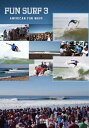 送料無料 10%OFF SURF DVD FUN SURF 3 AMERICAN FUN WAVE オススメサーフィンDVD