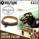 首輪 大型犬用 Lサイズ WOLFGANG MAN BEAST Horween LEATHER COLLAR レザー 本革