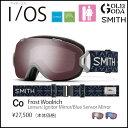 16-17モデル ゴーグル SMITH I/OS FROST WOOLRICH / IGNITOR MIRROR アイオーエス スミス JAPAN FIT アジアンフィット 国内正規品 スノーボード スキー メンズ レディース