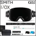 予約 17-18 アーリー限定モデル ゴーグル SMITH I/OX XAVIER / EARLY MODEL アイオーエックス スミス JAPAN FIT アジアンフィット スノーボード スキー メンズ レディース