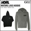 15-16モデル パーカー HOWL MATURE LOGO HOODIE ハウル プルオーバー フード フード付プルオーバー スノーボード snowboard align=
