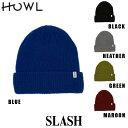 【MAX2000円オフクーポン配布中】予約 18-19モデル HOWL SLASH BEANIE ハウル スノーボード用 ニット帽 ビーニー align=