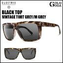 サングラス ELECTRIC エレクトリック BLACK TOP BKT13 VINTAGE TORT GREY ブラックトップ メンズ レディース UVカット