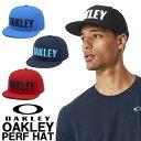 スナップバックキャップ 日本正規品 OAKLEY オークリー PERF HAT パーフハット フラットビルキャップ 911702