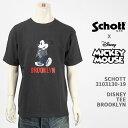 Schott Disney ショット ディズニー ミッキーマウス Tシャツ SCHOTT DISNEY T-SHIRT BROOKLYN MICKEY MOUSE 3103130-19【国内正規品/半袖/送料無料】