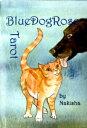 ザ・ブルードッグローズ・タロット The bluedog tarot - ペットは家族で大切な友達☆温かな目線で描くペットたちの愛くるしい姿がタロットに☆