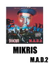 "8月3日販売開始!! CD 【MIKRIS】 ""M.A.D.2"" B■14020205P02Mar14P06Dec14 5002008"