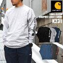 Tシャツ 長袖 carhartt カーハート ロンT 袖ロゴ メンズ レディース 黒 ブラック グレー ヘザーグレー ネイビー ロゴ コットン ロングスリーブ ロング ストリート K231 リブ袖 オリジナルフィット ショルダーロゴ 無地 大きいサイズ アメカジ おしゃれ