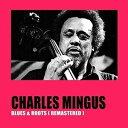輸入盤 CHARLES MINGUS / BLUES & ROOTS LP