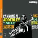 其它 - 輸入盤 CANNONBALL ADDERLEY WITH MILT JACKSON / THINGS ARE GETTING BETTER [CD]