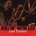 现代 - [CD]LEO PARKER レオ・パーカー/ROLLIN' WITH LEO (RVG)【輸入盤】