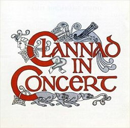 [CD]CLANNAD クラナド/IN CONCERT【輸入盤】