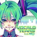 [CD] VOCALO TEARS...