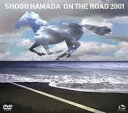 [DVD] 浜田省吾/ON THE ROAD 2001〜THE MONOCHROME RAINBOW/LET SUMMER ROCK!'99/THE SHOGO MUST GO ON〜(通常版)