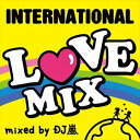 Trance, Euro Beat - DJ嵐(MIX) / LOVE 洋楽 BEST mixed by DJ嵐 [CD]