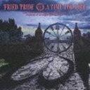 Fried Pride / ア・タイム・フォー・ラヴ [CD]
