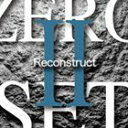 其它 - リカルド・ヴィラロボス / ゼロ・セット・ツー・リコンストラクト [CD]