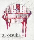 ショッピングアニバーサリー2010 大塚愛/LOVE IS BORN〜7th Anniversary 2010〜 [Blu-ray]