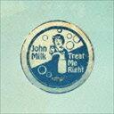 舞蹈音乐 - [CD] ジョン・ミルク/トリート・ミー・ライト
