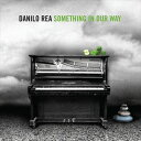 Other - 輸入盤 DANILO REA / SOMETHING IN YOUR WAY [CD]