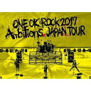 "ONE OK ROCK 2017 ""Ambitions"" JAPAN TOUR Blu-ray"