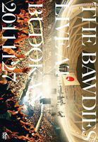 [DVD] THE BAWDIES/LIVE AT BUDOKAN 20111127(初回限定盤)