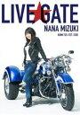 水樹奈々/NANA MIZUKI LIVE GATE(DVD) [DVD]