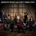 [CD]ROADCASE ROYALE ロードケース・ロイヤル/FIRST THINGS FIRST【輸入盤】