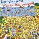 Ken Yokoyama / Nothin' But Sausage CD