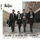 [CD] ザ・ビートルズ/オン・エア〜ライヴ・アット・ザ・BBC Vol.2(期間限定盤) ※再発売