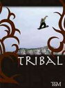 TRIBAL [DVD]