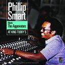 フィリップ・スマート / PHILLIP SMART MEETS THE AGGROVATORS AT KING TUBBYS [CD]