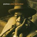 輸入盤 JOHN LEE HOOKER / JEALOUS [CD]