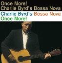 其它 - 輸入盤 CHARLIE BYRD / BOSSA NOVA ONCE MORE! [LP]