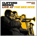 [CD]CLIFFORD BROWN クリフォード・ブラウン/LIVE AT THE BEE HIVE【輸入盤】