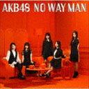 AKB48 / NO WAY MAN(初回限定盤/Type C/CD+DVD)