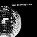[CD]LCD SOUNDSYSTEM LCDサウンドシステム/LCD SOUNDSYSTEM【輸入盤】