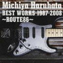 [CD] 春畑道哉/BEST WORKS 1987-2008 〜ROUTE86〜(通常盤)