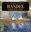 [CD] ケヴィン・マロン/アレイディア・アンサンブル/ベスト・オブ クラシックス 34 ヘンデル: 水上の音楽