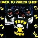 饶舌, 嘻哈 - [CD] タフ・クルー/バック・トゥ・レック・ショップ +3(完全限定生産盤)
